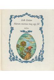 Három morzsa meg egy fél - Zelk Zoltán - Régikönyvek