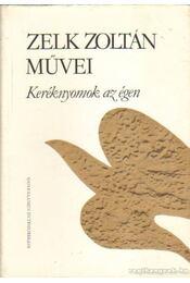 Keréknyomok az égen - Zelk Zoltán - Régikönyvek
