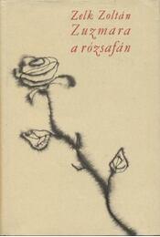 Zuzmara a rózsafán - Zelk Zoltán - Régikönyvek