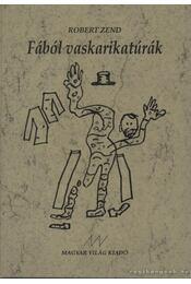 Fából vaskarikatúrák - Robert Zend - Régikönyvek
