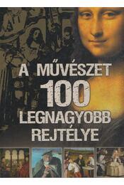 A művészet 100 legnagyobb rejtélye - Zima Szabolcs - Régikönyvek
