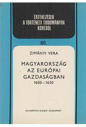 Magyarország az európai gazdaságban - Zimányi Vera - Régikönyvek