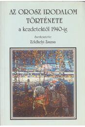 Az orosz irodalom története a kezdetektől 1940-ig - Zöldhelyi Zsuzsa - Régikönyvek
