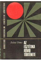 Az esztétika rövid története - Zoltai Dénes - Régikönyvek