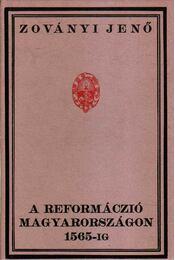 A reformáczió Magyarországon 1565-ig - Zoványi Jenő - Régikönyvek