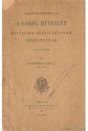 A görög művészet kiválóbb alkotásainak ismertetése - Zsámboki Gyula - Régikönyvek