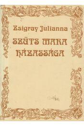 Szűts Mara házassága - Zsigray Julianna - Régikönyvek