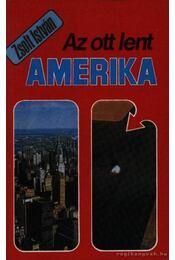 Az ott lent Amerika - Zsolt István - Régikönyvek