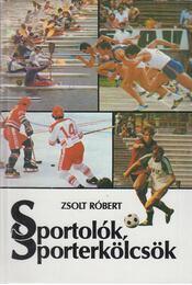 Sportolók, sporterkölcsök - Zsolt Róbert - Régikönyvek
