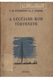 A legújabb kor története - Zubok, L. I., Vladimir Hvosztov - Régikönyvek
