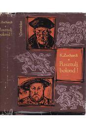 Pusztulj, bolond! - Zuchardt, Karl - Régikönyvek